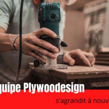 L'équipe Plywoodesign s'étoffe